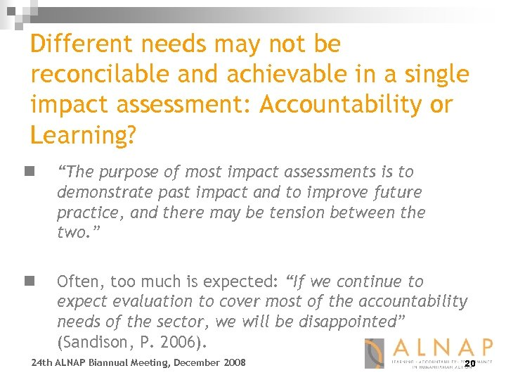 Different needs may not be reconcilable and achievable in a single impact assessment: Accountability