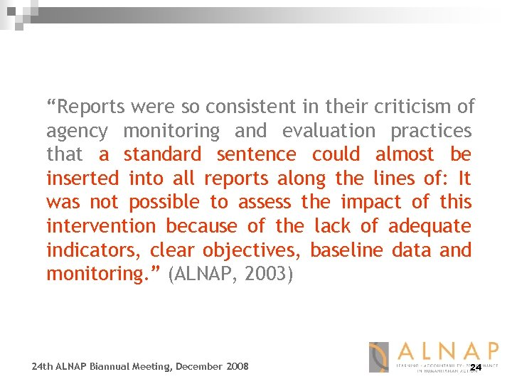 """""""Reports were so consistent in their criticism of agency monitoring and evaluation practices that"""