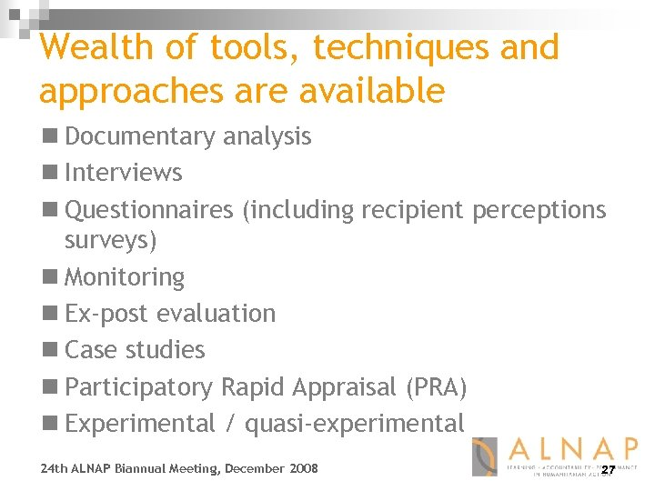 Wealth of tools, techniques and approaches are available n Documentary analysis n Interviews n
