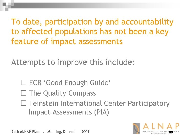 To date, participation by and accountability to affected populations has not been a key