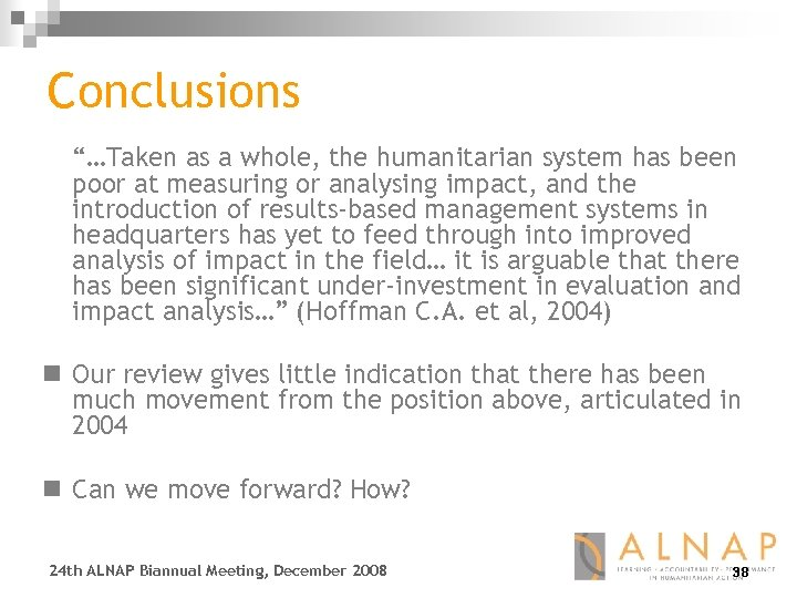"""Conclusions """"…Taken as a whole, the humanitarian system has been poor at measuring or"""