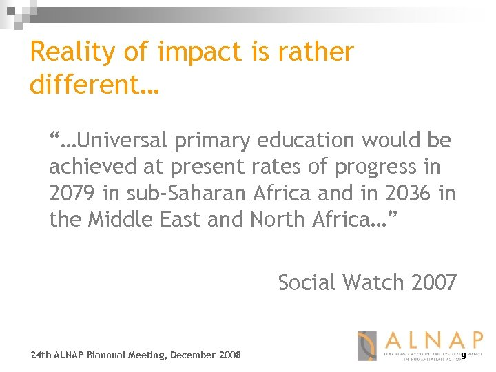 """Reality of impact is rather different… """"…Universal primary education would be achieved at present"""