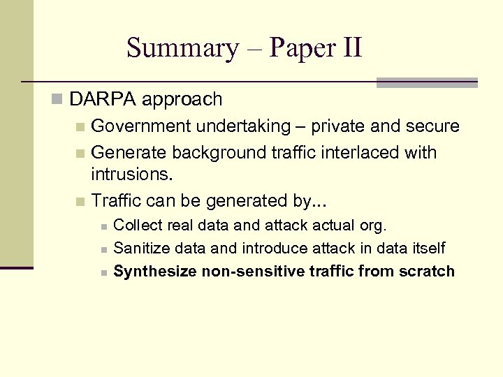 Summary – Paper II DARPA approach Government undertaking – private and secure Generate background