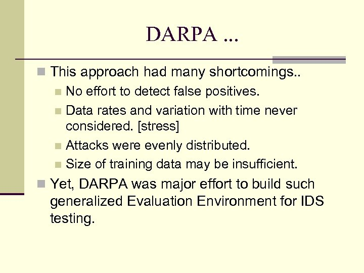 DARPA. . . This approach had many shortcomings. . No effort to detect false