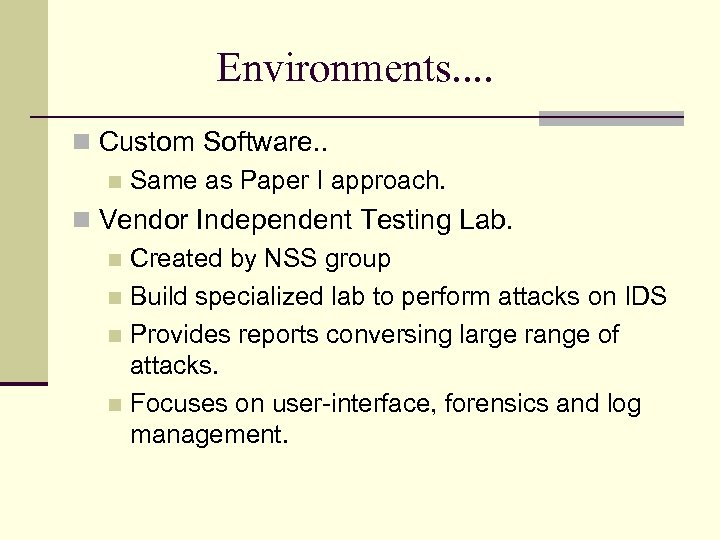 Environments. . Custom Software. . Same as Paper I approach. Vendor Independent Testing Lab.