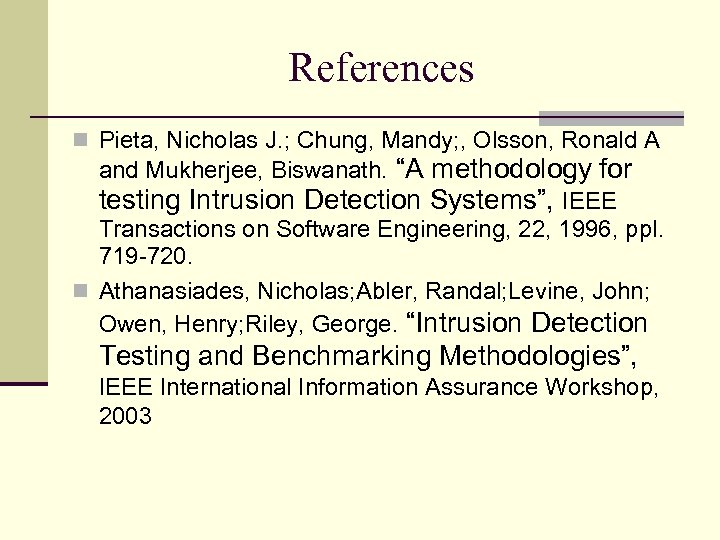 References Pieta, Nicholas J. ; Chung, Mandy; , Olsson, Ronald A and Mukherjee, Biswanath.