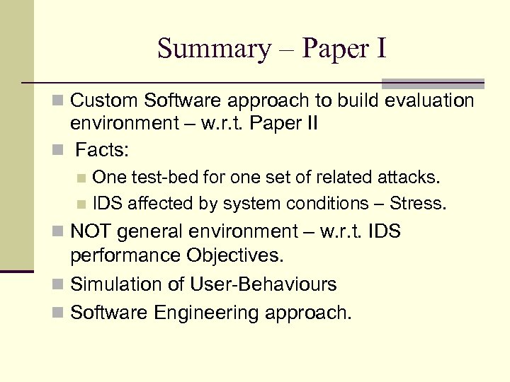 Summary – Paper I Custom Software approach to build evaluation environment – w. r.