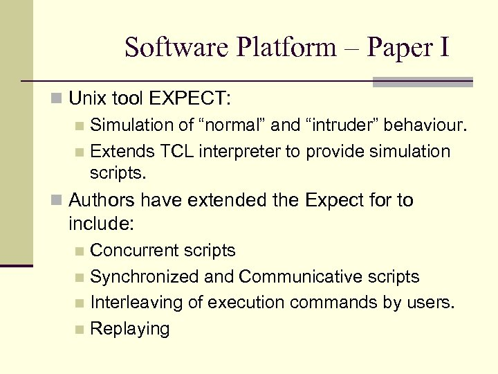 "Software Platform – Paper I Unix tool EXPECT: Simulation of ""normal"" and ""intruder"" behaviour."