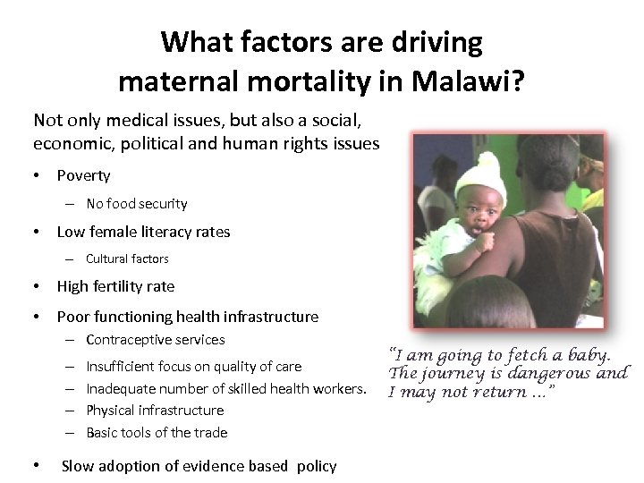 What factors are driving maternal mortality in Malawi? Not only medical issues, but also