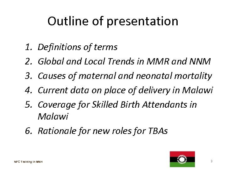 Outline of presentation 1. 2. 3. 4. 5. Definitions of terms Global and Local