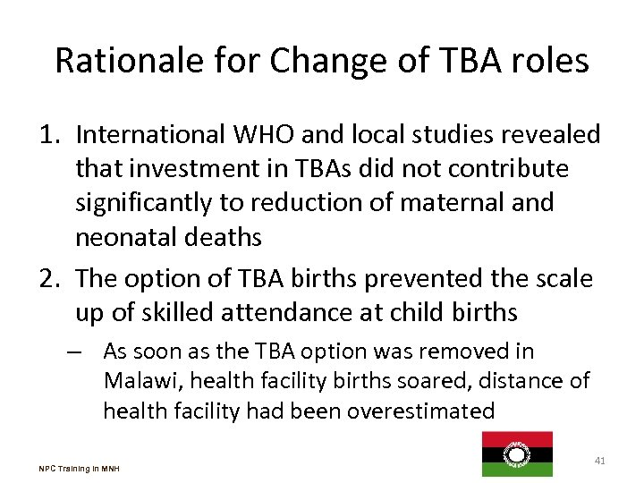 Rationale for Change of TBA roles 1. International WHO and local studies revealed that