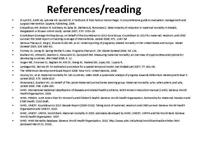 References/reading • • • • B-Lynch C, Keith LG, Lalonde AB, Karoshi M. A