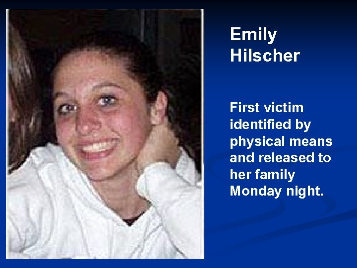 Emily Hilscher First victim identified by physical means and released to her family Monday