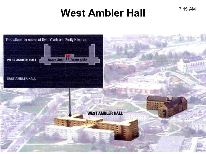 West Ambler Hall 7: 15 AM