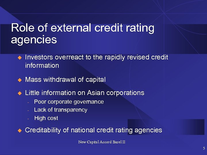 Role of external credit rating agencies u Investors overreact to the rapidly revised credit
