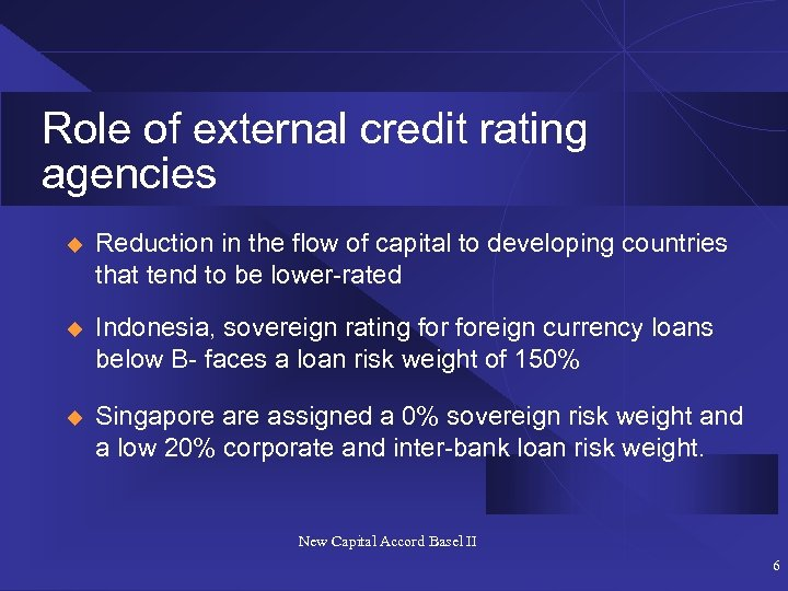 Role of external credit rating agencies u Reduction in the flow of capital to