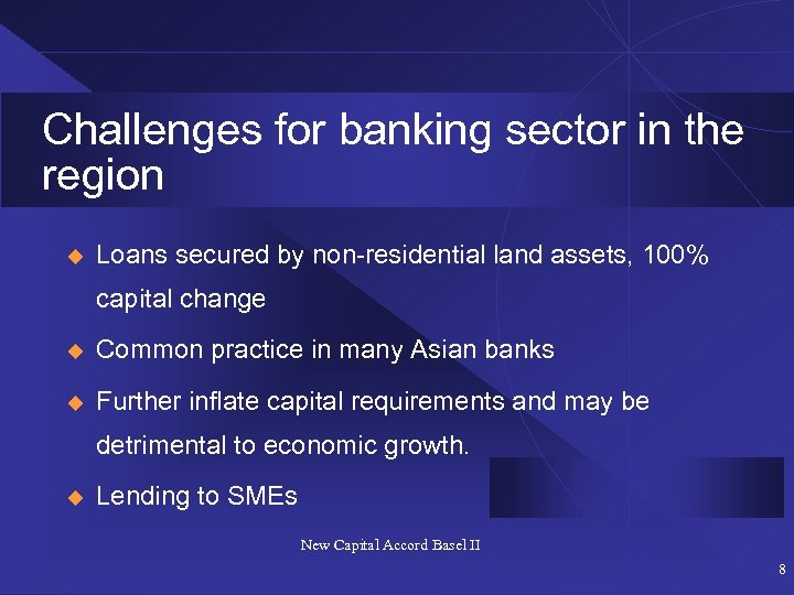 Challenges for banking sector in the region u Loans secured by non-residential land assets,