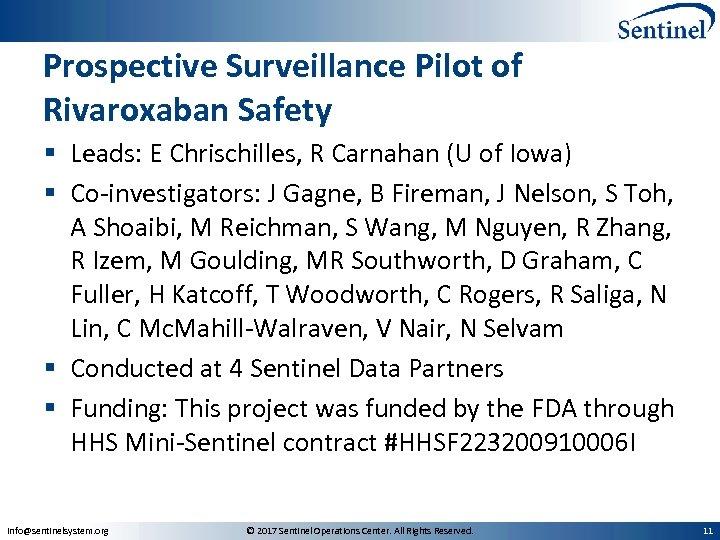 Prospective Surveillance Pilot of Rivaroxaban Safety § Leads: E Chrischilles, R Carnahan (U of