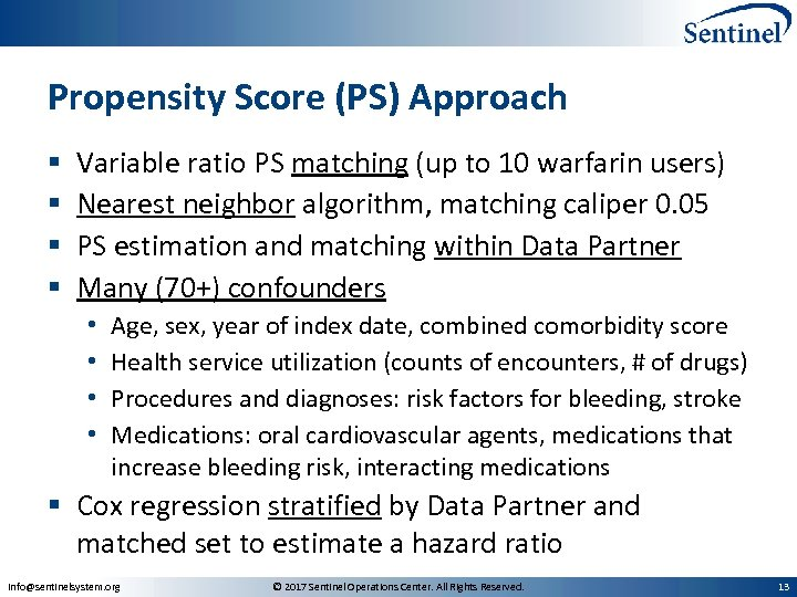 Propensity Score (PS) Approach § § Variable ratio PS matching (up to 10 warfarin