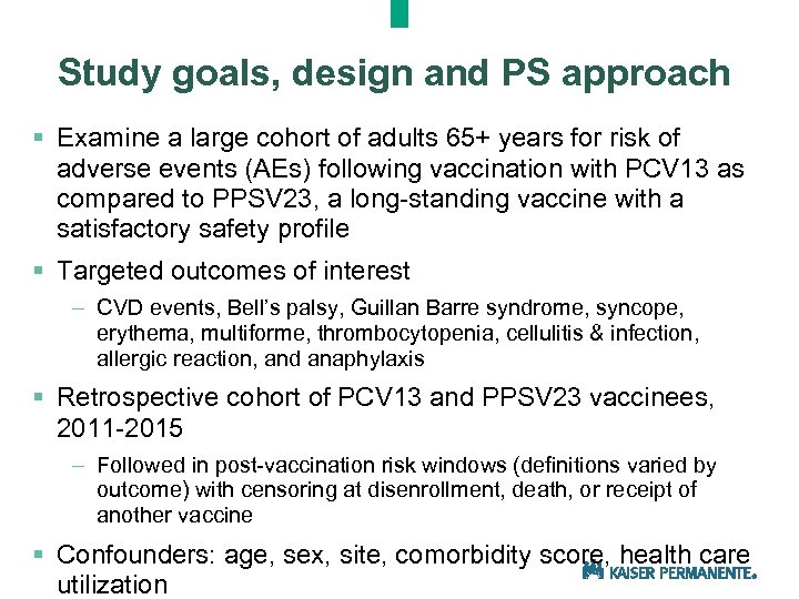 Study goals, design and PS approach § Examine a large cohort of adults 65+