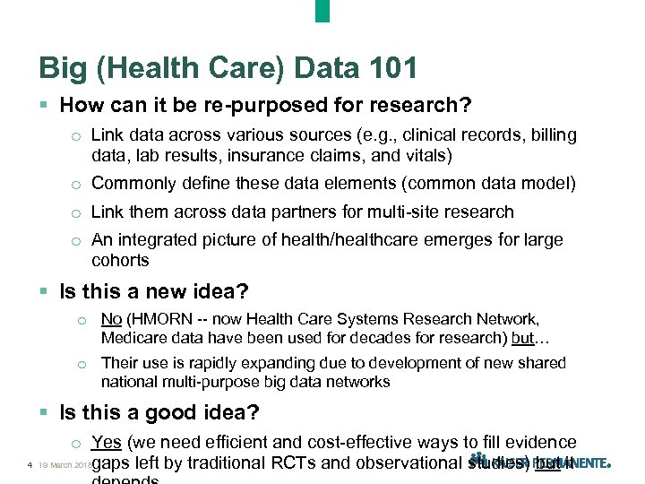 Big (Health Care) Data 101 § How can it be re-purposed for research? o