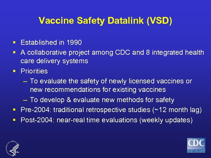 Vaccine Safety Datalink (VSD) § Established in 1990 § A collaborative project among CDC