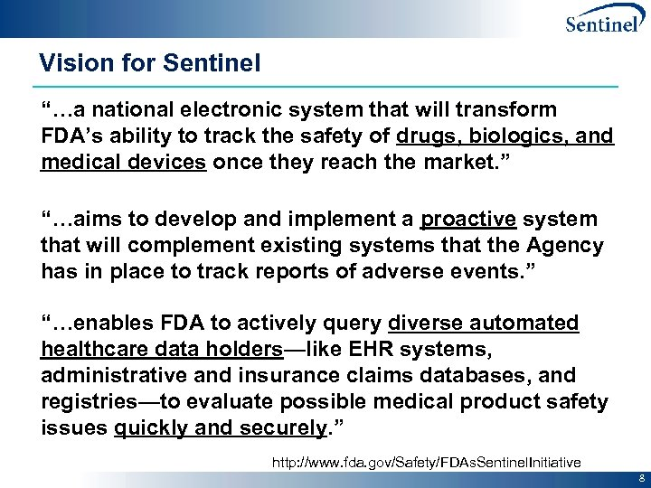 """Vision for Sentinel """"…a national electronic system that will transform FDA's ability to track"""
