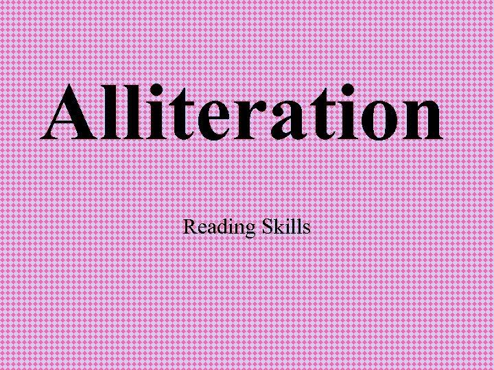 Alliteration Reading Skills