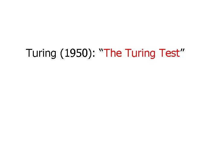 """Turing (1950): """"The Turing Test"""""""
