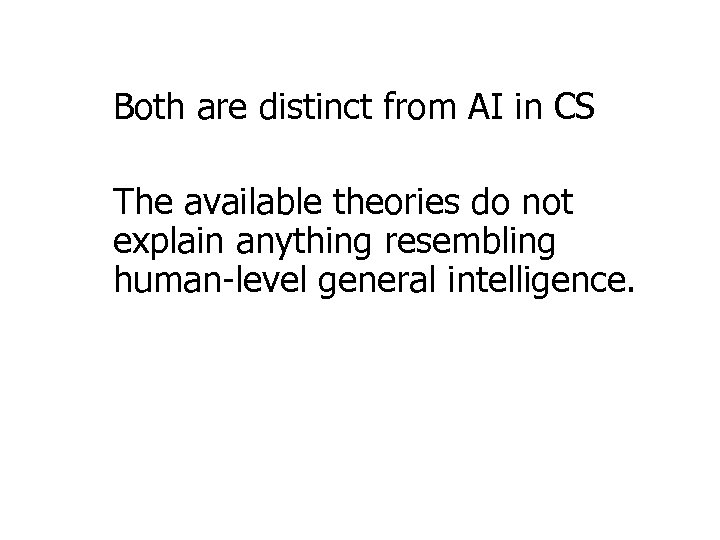 Both are distinct from AI in CS The available theories do not explain anything