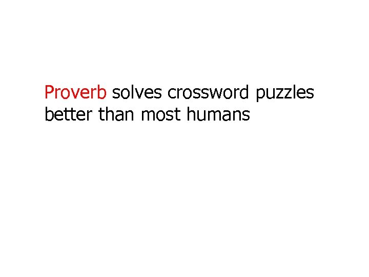 Proverb solves crossword puzzles better than most humans