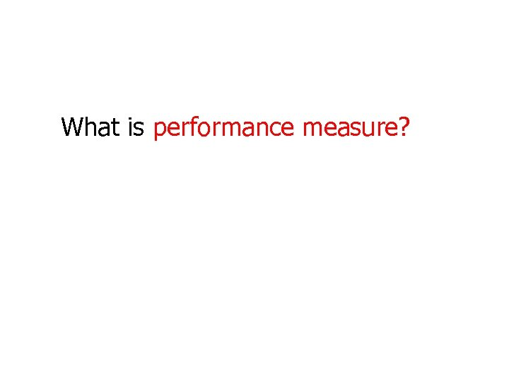 What is performance measure?