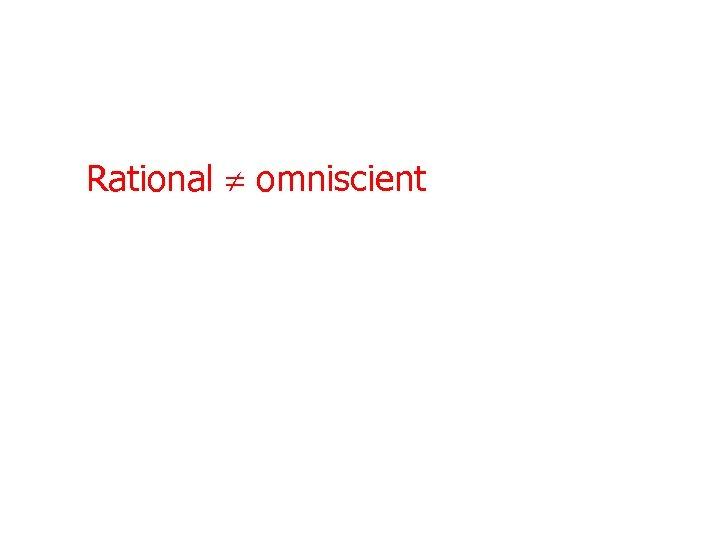 Rational omniscient