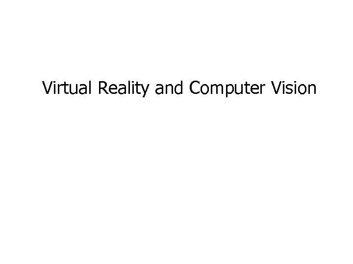 Virtual Reality and Computer Vision