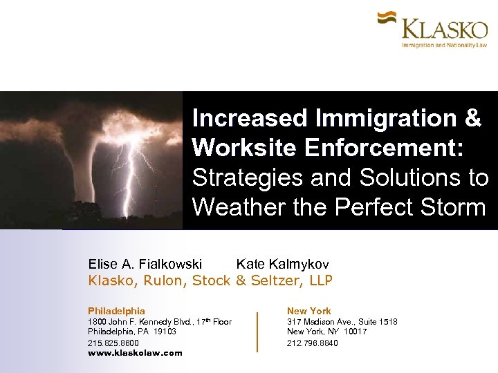 Increased Immigration & Worksite Enforcement: Strategies and Solutions to Weather the Perfect Storm Elise