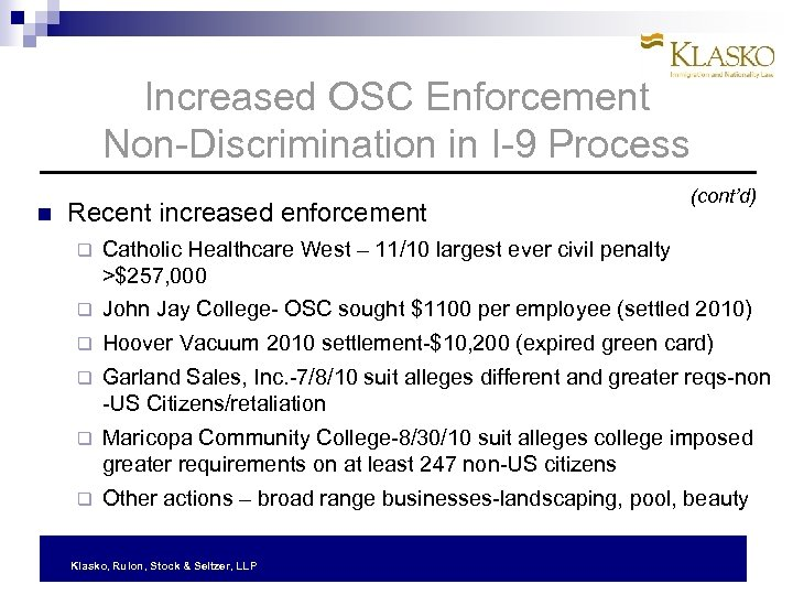 Increased OSC Enforcement Non-Discrimination in I-9 Process Recent increased enforcement (cont'd) q Catholic Healthcare