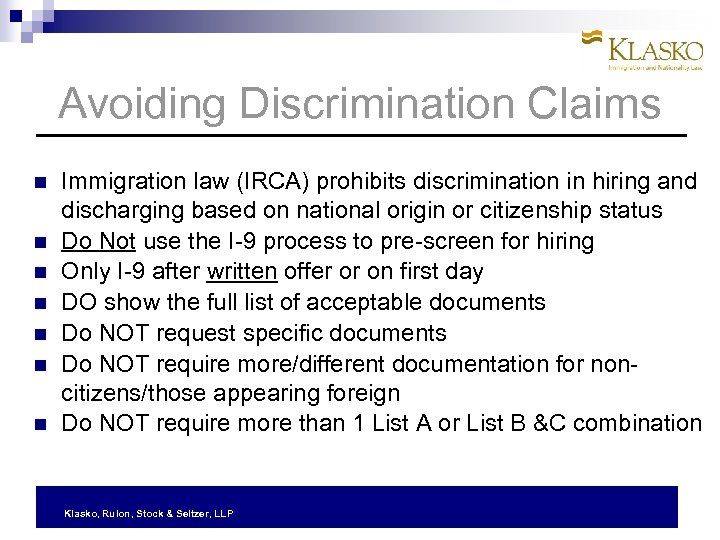 Avoiding Discrimination Claims Immigration law (IRCA) prohibits discrimination in hiring and discharging based on