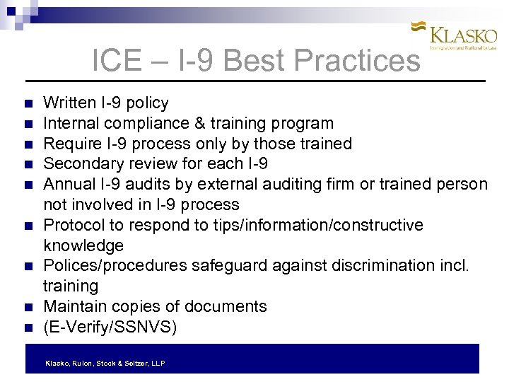 ICE – I-9 Best Practices Written I-9 policy Internal compliance & training program Require