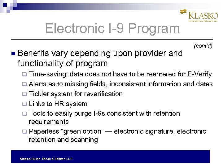 Electronic I-9 Program Benefits vary depending upon provider and (cont'd) functionality of program Time-saving:
