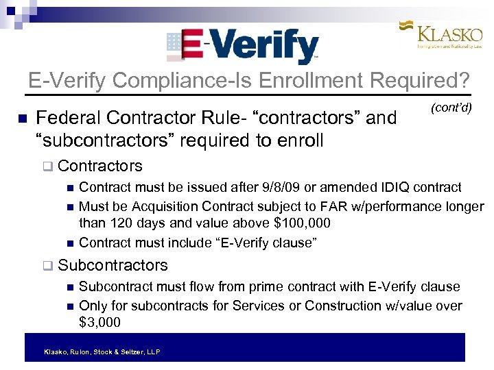 "E-Verify Compliance-Is Enrollment Required? Federal Contractor Rule- ""contractors"" and ""subcontractors"" required to enroll (cont'd)"