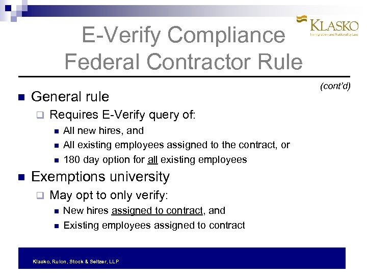 E-Verify Compliance Federal Contractor Rule General rule q Requires E-Verify query of: All new