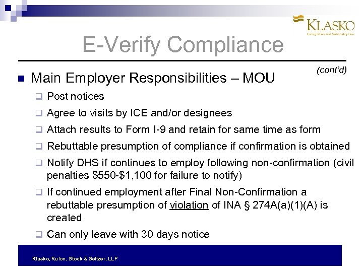 E-Verify Compliance Main Employer Responsibilities – MOU (cont'd) q Post notices q Agree to