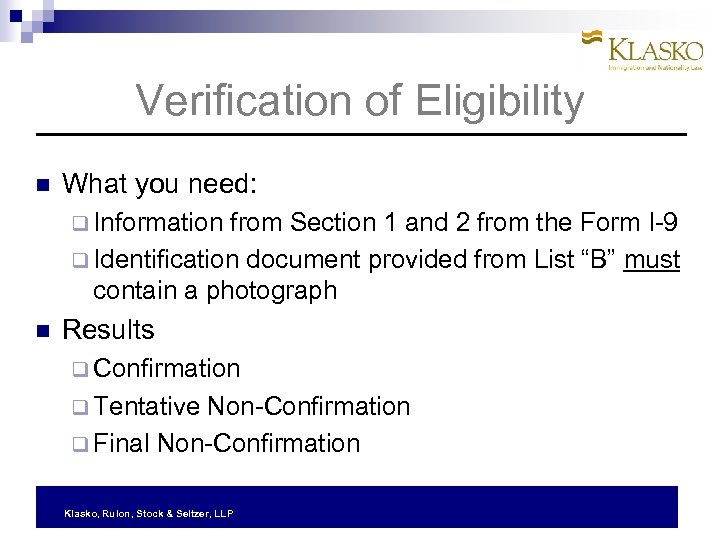 Verification of Eligibility What you need: q Information from Section 1 and 2 from