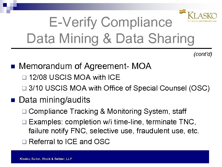 E-Verify Compliance Data Mining & Data Sharing (cont'd) Memorandum of Agreement- MOA q 12/08