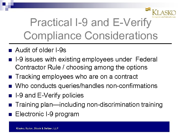 Practical I-9 and E-Verify Compliance Considerations Audit of older I-9 s I-9 issues with