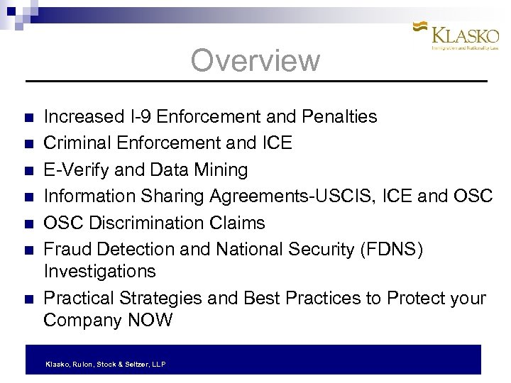 Overview Increased I-9 Enforcement and Penalties Criminal Enforcement and ICE E-Verify and Data Mining
