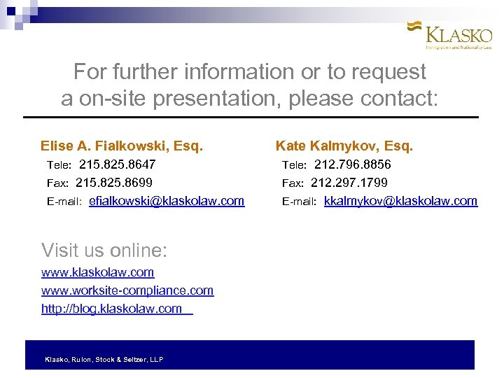 For further information or to request a on-site presentation, please contact: Elise A. Fialkowski,