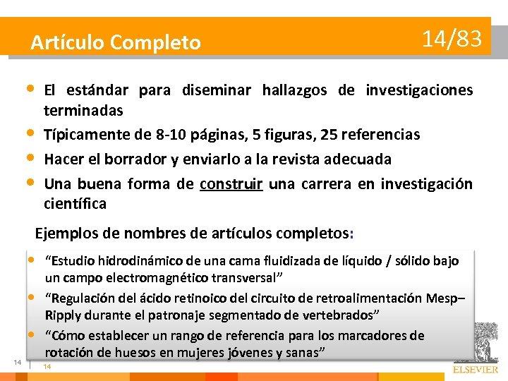 Artículo Completo • • 14/83 El estándar para diseminar hallazgos de investigaciones terminadas Típicamente