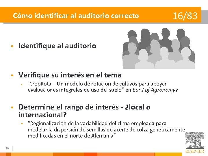 Cómo identificar al auditorio correcto § Identifique al auditorio § Verifique su interés en