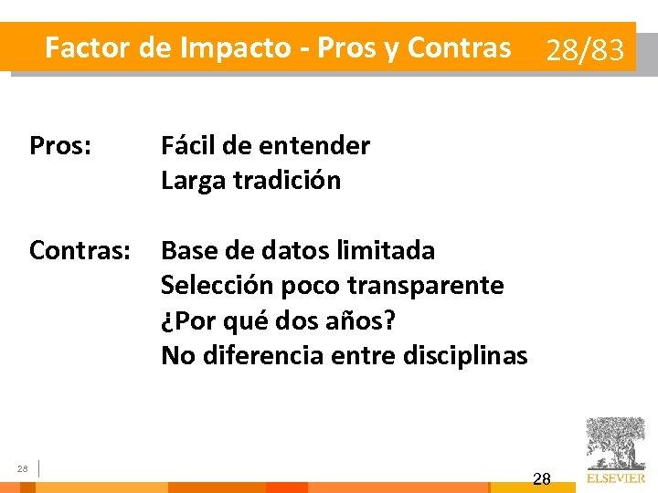Factor de Impacto - Pros y Contras Pros: 28 Fácil de entender Larga tradición